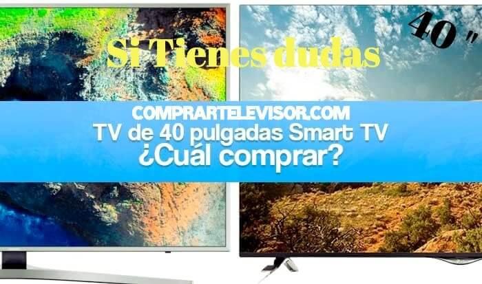 Comprar televisor 40 pulgadas al mejor precio