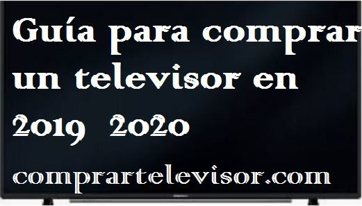 guia para comprar televisor 2019 2020
