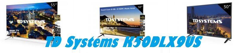 Televisor TD Systems K50DLX9US