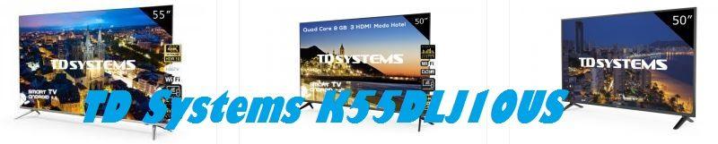 Televisor TD Systems K55DLJ10US