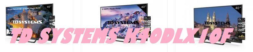 Televisor TD Systems K40DLX10F
