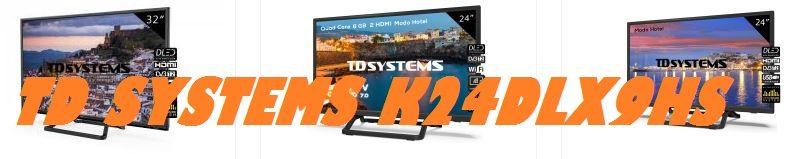 Televisor TD Systems K24DLX9HS