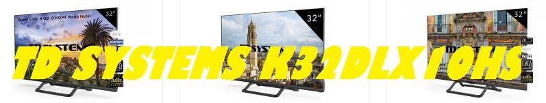 Televisor TD Systems K32DLX10HS