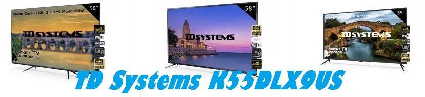 Televisor TD Systems K55DLX9US