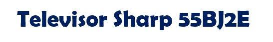 Review TV Sharp 55BJ2E