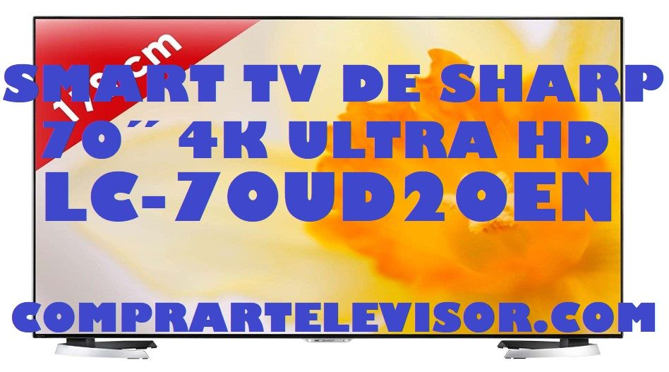Smart TV Sharp LC-70UD20EN – Análisis
