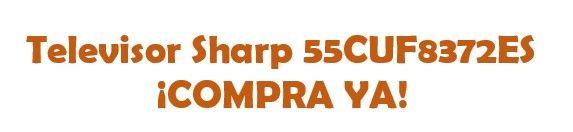 Televisor Sharp 55CUF8372ES