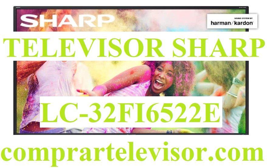 Televisor Sharp LC-32FI6522E