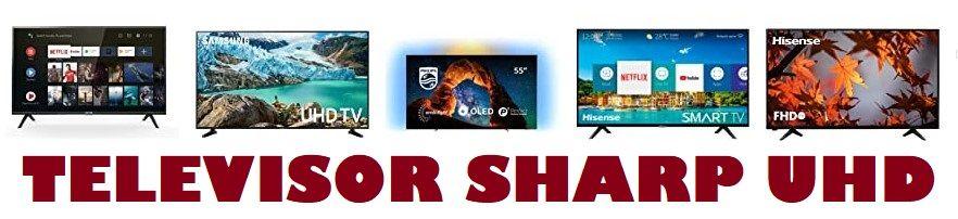 Televisor Sharp UHD