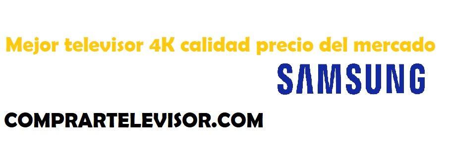 Mejor televisor 4K calidad precio del mercado