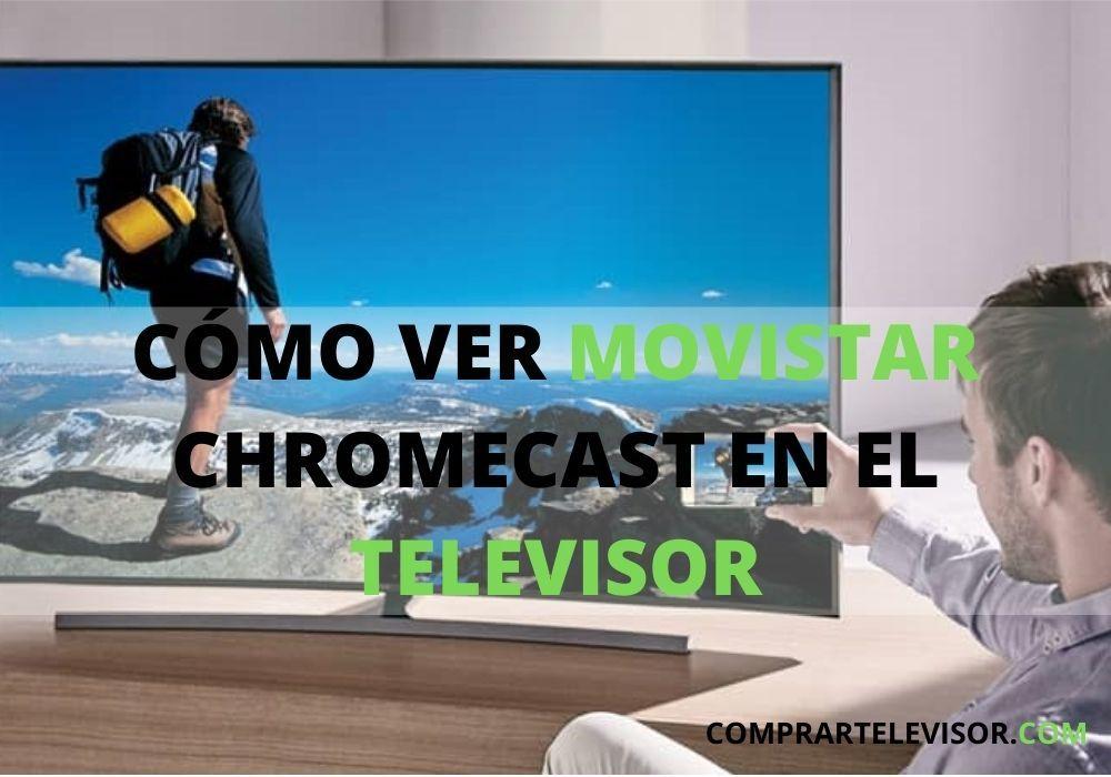 Cómo ver Movistar Chromecast en el televisor