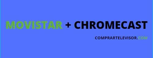 Movistar + Chromecast