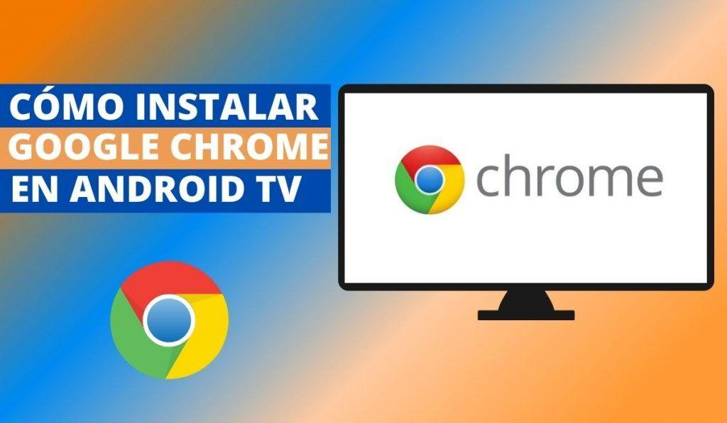 Cómo descargar Google Chrome en Android TV