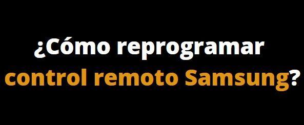 Mando Samsung. ¿Cómo reprogramar?