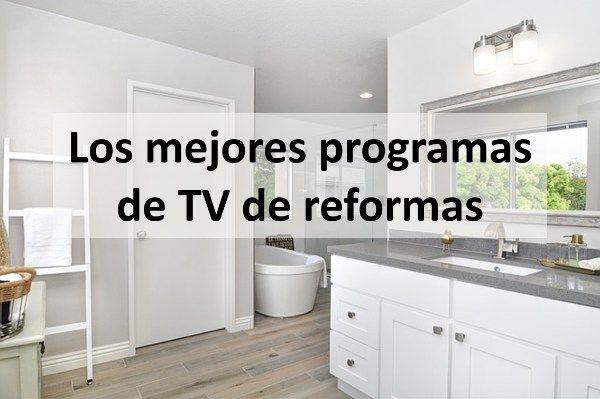Los mejores programas de TV de reformas