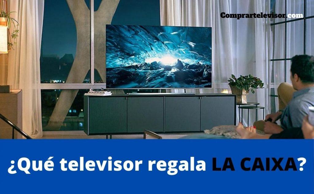 ¿Qué televisor regala La Caixa?