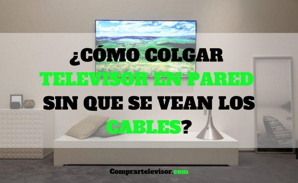 ¿Cómo colgar televisor en pared sin que se vean los cables?