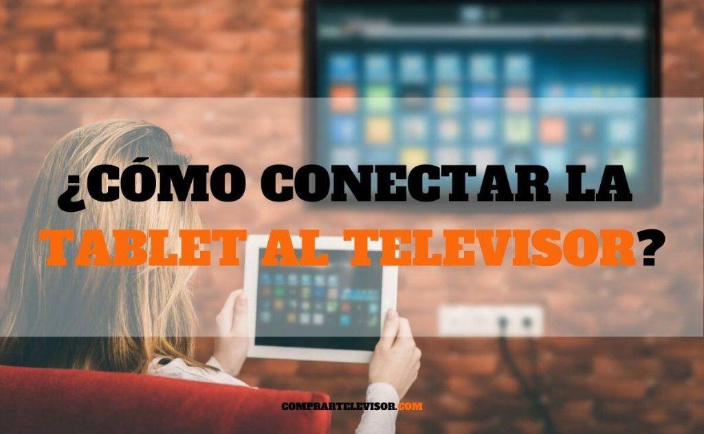 ¿Cómo conectar la tablet al televisor?