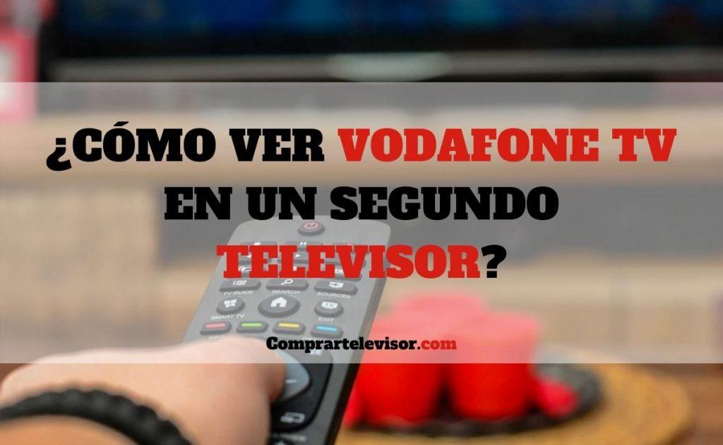 ¿Cómo ver Vodafone TV en un segundo televisor?