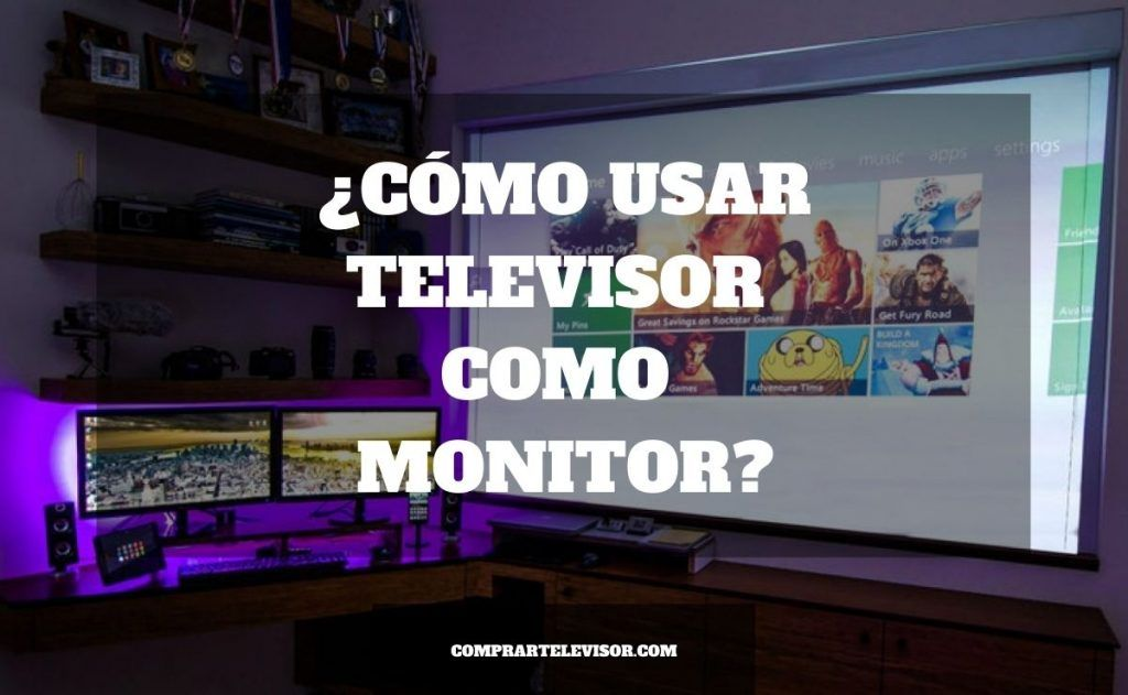 ¿Cómo usar televisor como monitor?