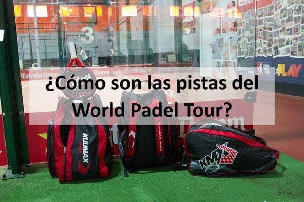 ¿Cómo son las pistas del World Padel Tour?