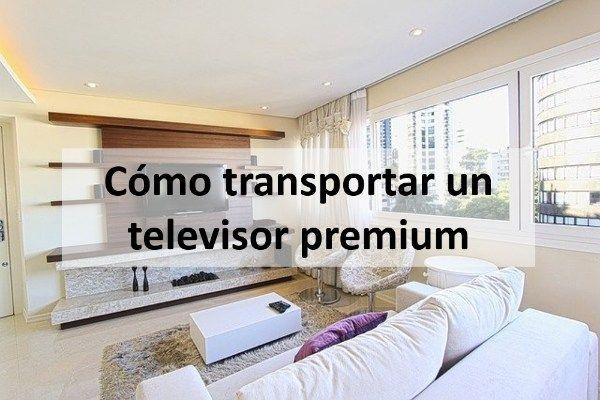 Cómo transportar un televisor premium