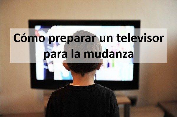 Cómo preparar un televisor para la mudanza