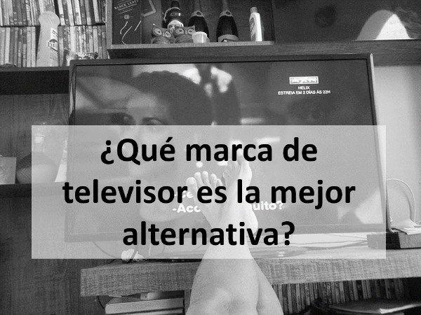 ¿Qué marca de televisor es la mejor alternativa?
